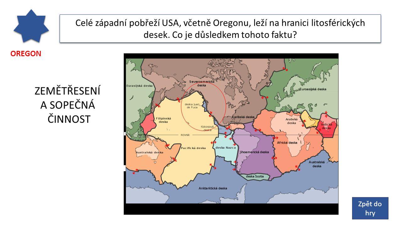 OREGON Celé západní pobřeží USA, včetně Oregonu, leží na hranici litosférických desek.
