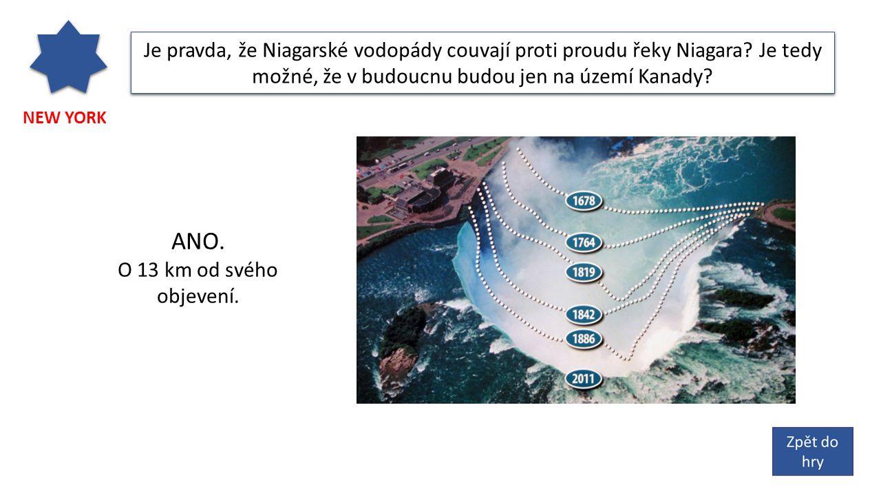 NEW YORK Je pravda, že Niagarské vodopády couvají proti proudu řeky Niagara.