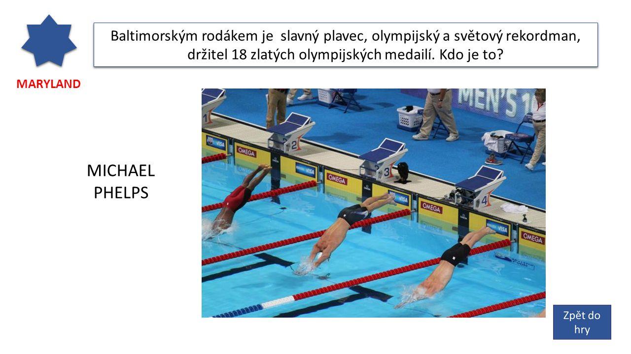 MARYLAND Baltimorským rodákem je slavný plavec, olympijský a světový rekordman, držitel 18 zlatých olympijských medailí.