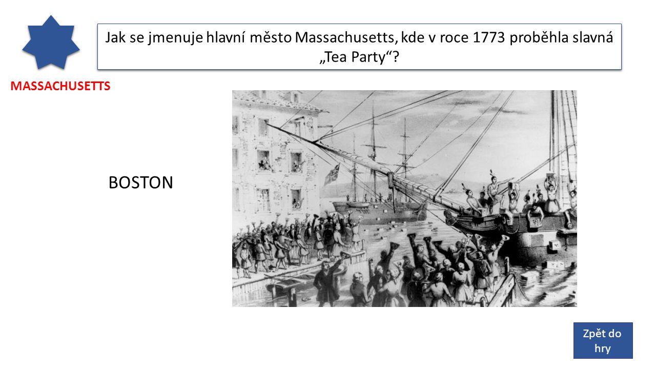 """MASSACHUSETTS Jak se jmenuje hlavní město Massachusetts, kde v roce 1773 proběhla slavná """"Tea Party ."""