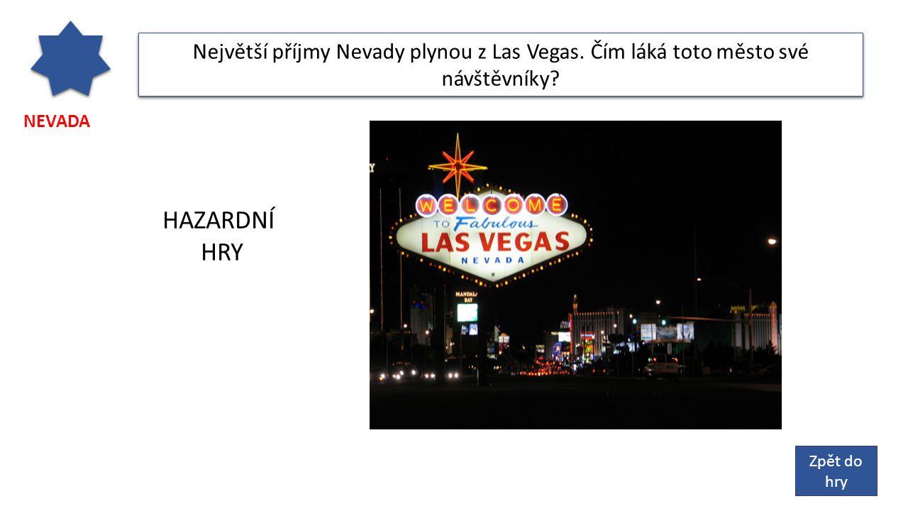NEVADA Největší příjmy Nevady plynou z Las Vegas. Čím láká toto město své návštěvníky.