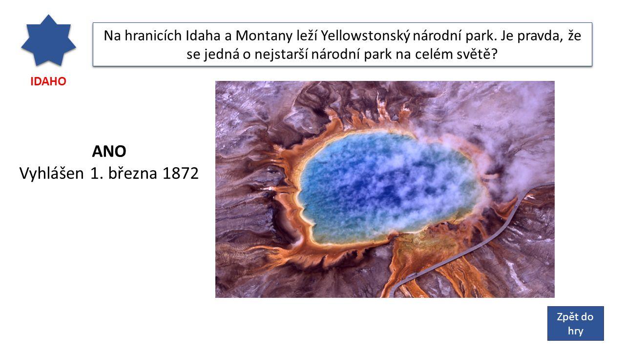 IDAHO Na hranicích Idaha a Montany leží Yellowstonský národní park.