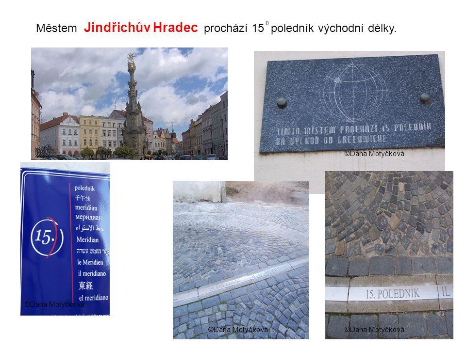 Městem Jindřichův Hradec prochází 15 poledník východní délky. 0 ©Dana Motyčková