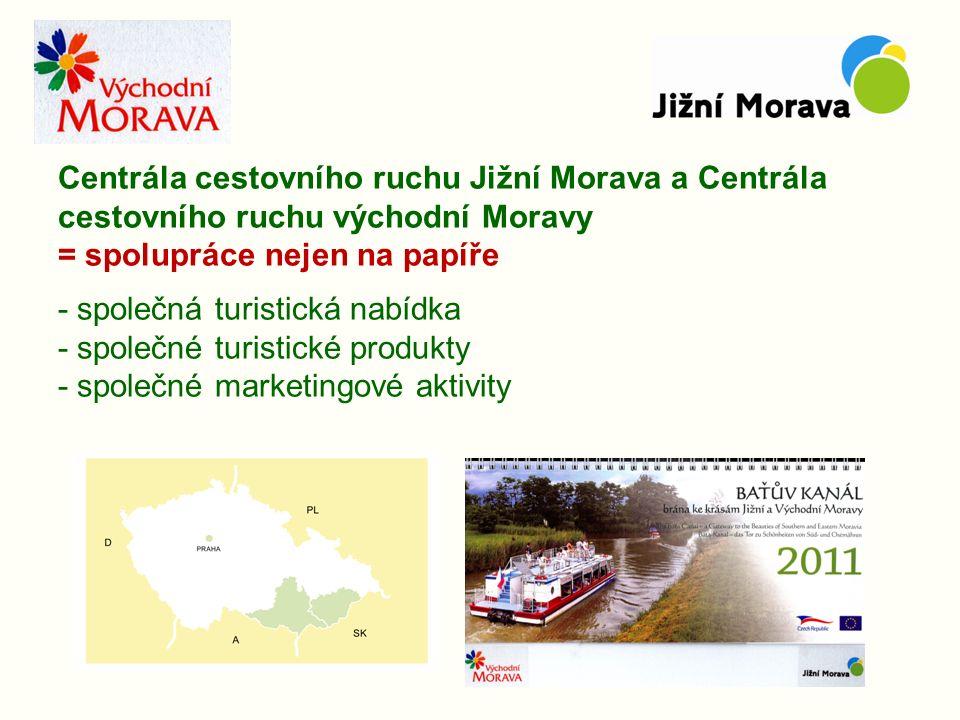 Centrála cestovního ruchu Jižní Morava a Centrála cestovního ruchu východní Moravy = spolupráce nejen na papíře - společná turistická nabídka - společné turistické produkty - společné marketingové aktivity