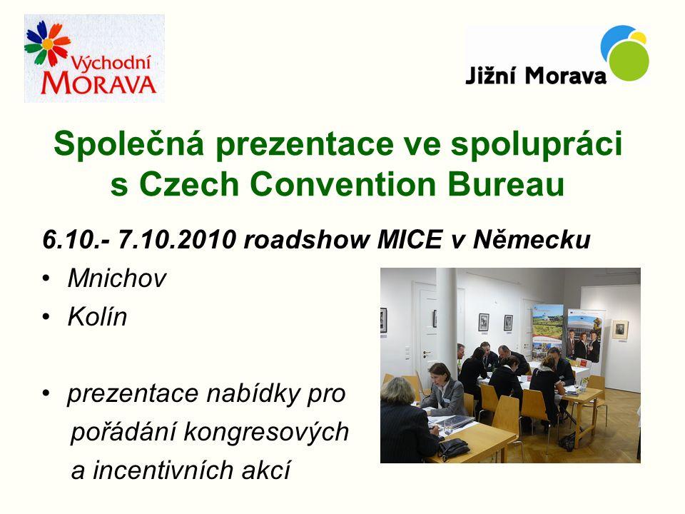 Společná prezentace ve spolupráci s Czech Convention Bureau 6.10.- 7.10.2010 roadshow MICE v Německu Mnichov Kolín prezentace nabídky pro pořádání kongresových a incentivních akcí