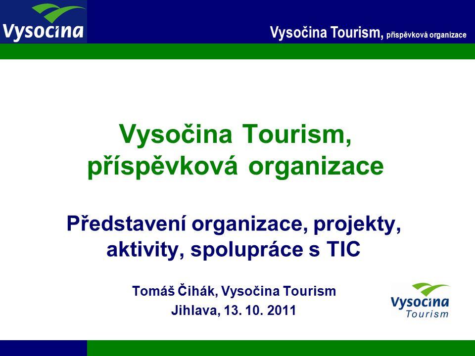 27.9.2016 2 Vysočina Tourism, příspěvková organizace Představení organizace  příspěvková organizace kraje Vysočina  od 1.