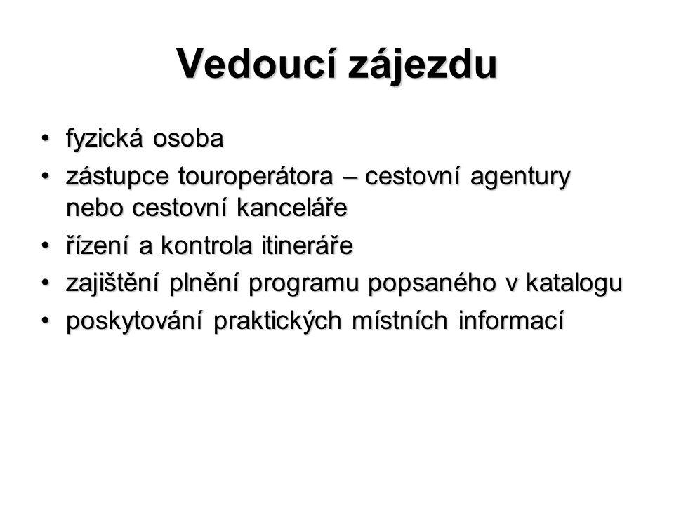 Zdroje: DROBNÁ, D.MORÁVKOVÁ, E. Cestovní ruch pro střední školy a veřejnost.