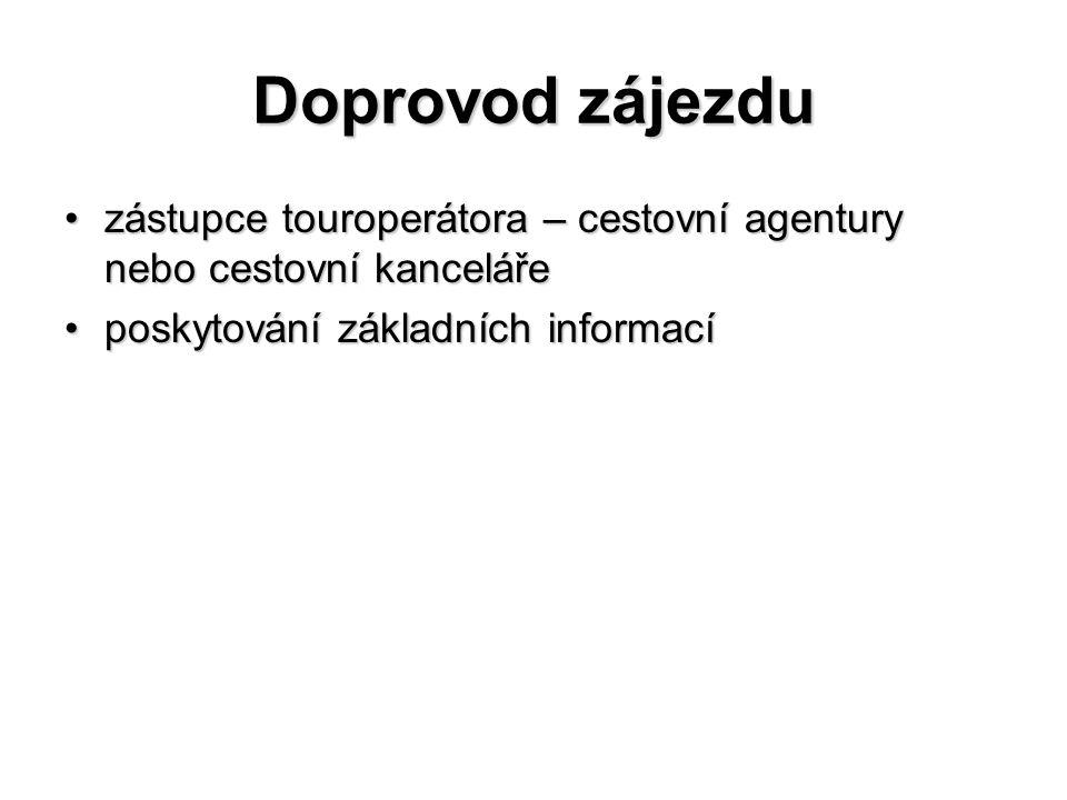 Doprovod zájezdu zástupce touroperátora – cestovní agentury nebo cestovní kancelářezástupce touroperátora – cestovní agentury nebo cestovní kanceláře