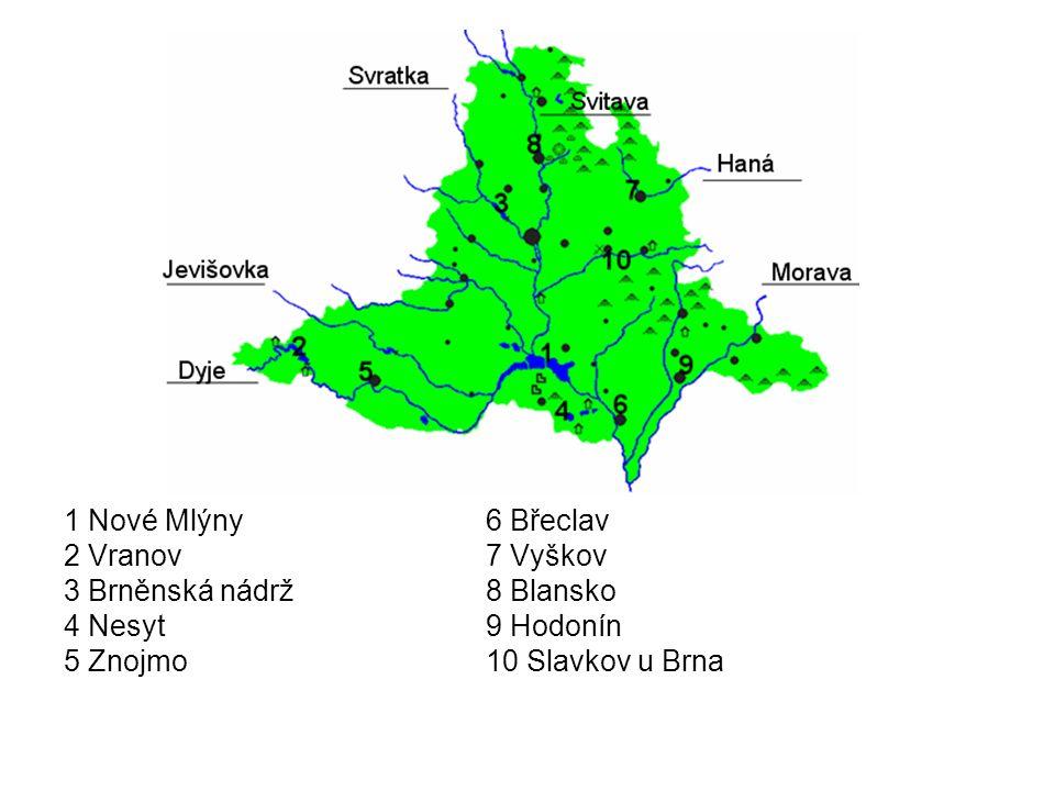 1 Nové Mlýny6 Břeclav 2 Vranov7 Vyškov 3 Brněnská nádrž8 Blansko 4 Nesyt9 Hodonín 5 Znojmo10 Slavkov u Brna