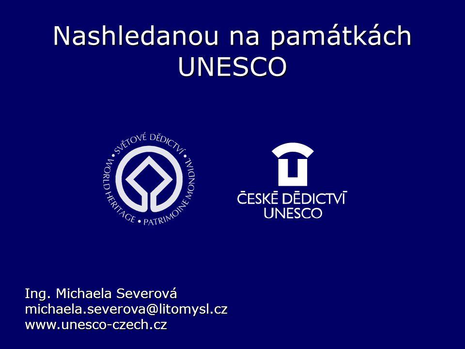 Nashledanou na památkách UNESCO Ing.