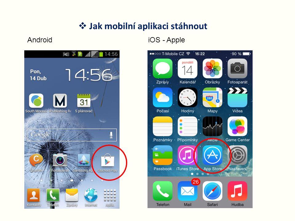  Jak mobilní aplikaci stáhnout AndroidiOS - Apple