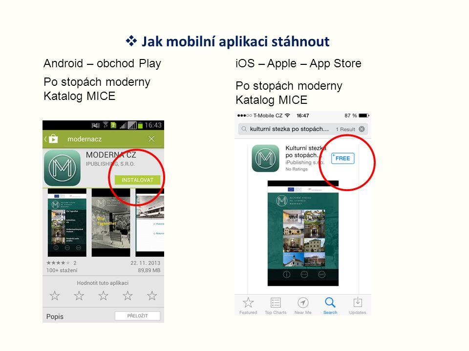  Jak mobilní aplikaci stáhnout Android – obchod PlayiOS – Apple – App Store Po stopách moderny Katalog MICE Po stopách moderny Katalog MICE