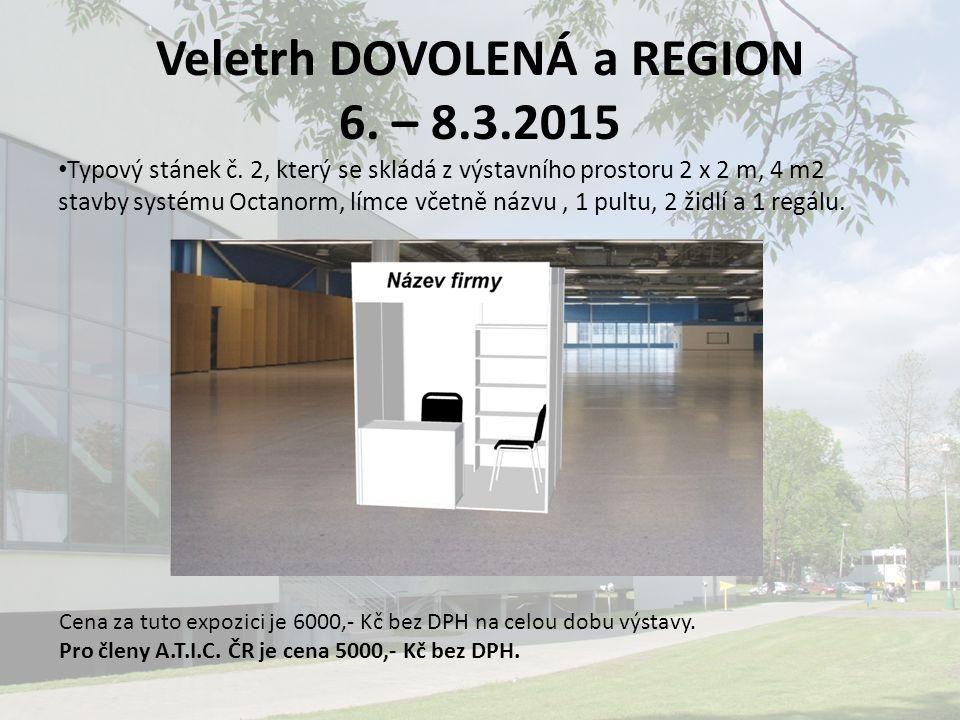 Veletrh DOVOLENÁ a REGION 6. – 8.3.2015 Typový stánek č.
