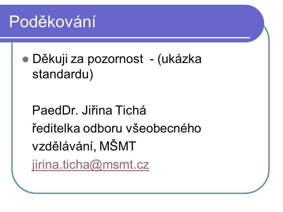 Poděkování Děkuji za pozornost - (ukázka standardu) PaedDr.