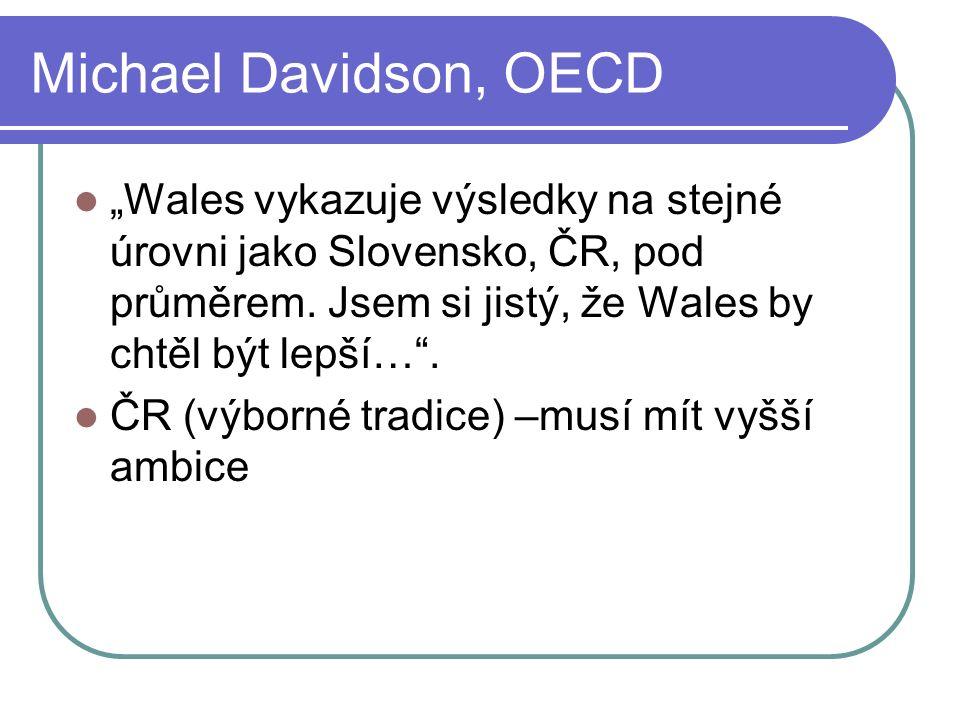 """Michael Davidson, OECD """"Wales vykazuje výsledky na stejné úrovni jako Slovensko, ČR, pod průměrem."""