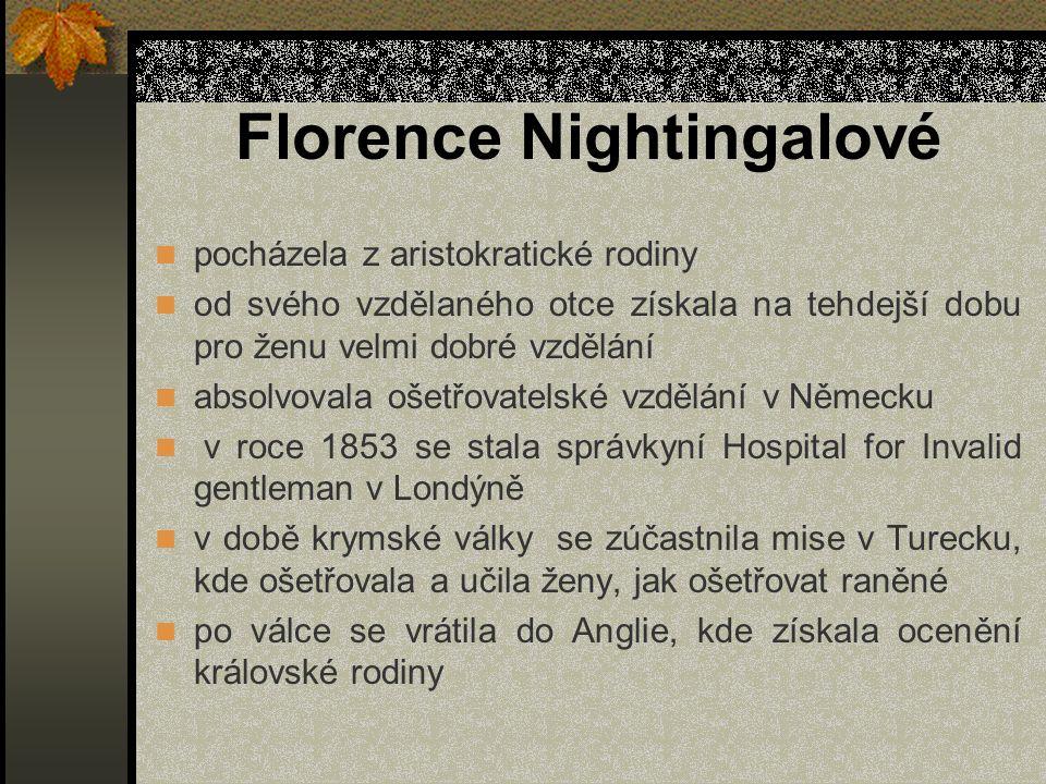 Florence Nightingalové pocházela z aristokratické rodiny od svého vzdělaného otce získala na tehdejší dobu pro ženu velmi dobré vzdělání absolvovala o