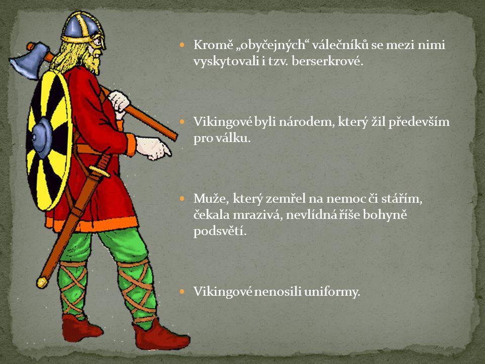 """Kromě """"obyčejných"""" válečníků se mezi nimi vyskytovali i tzv. berserkrové. Vikingové byli národem, který žil především pro válku. Muže, který zemřel na"""