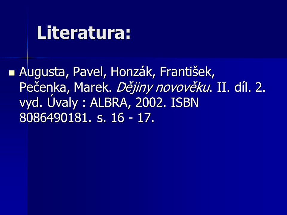 Literatura: Augusta, Pavel, Honzák, František, Pečenka, Marek.