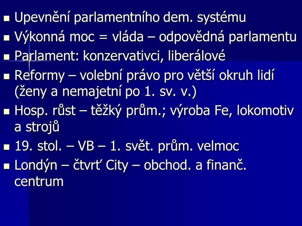 Upevnění parlamentního dem. systému Upevnění parlamentního dem.