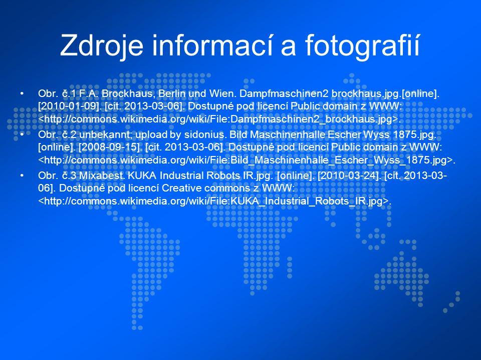 Zdroje informací a fotografií Obr. č.1 F.A. Brockhaus, Berlin und Wien. Dampfmaschinen2 brockhaus.jpg.[online]. [2010-01-09]. [cit. 2013-03-06]. Dostu