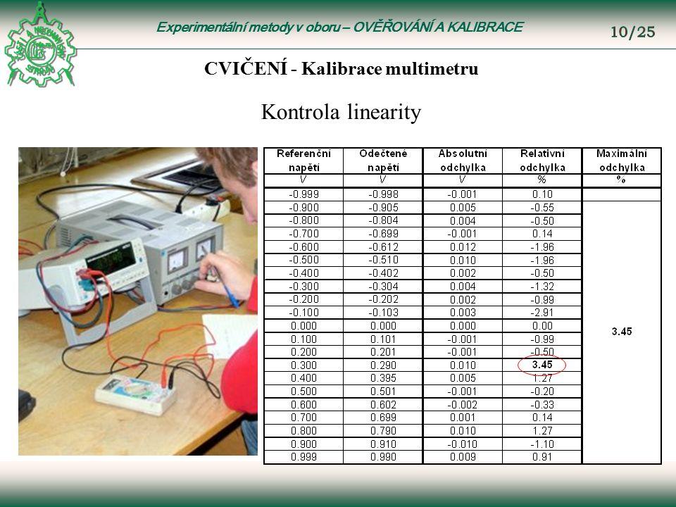 Experimentální metody v oboru – OVĚŘOVÁNÍ A KALIBRACE Kontrola linearity CVIČENÍ - Kalibrace multimetru