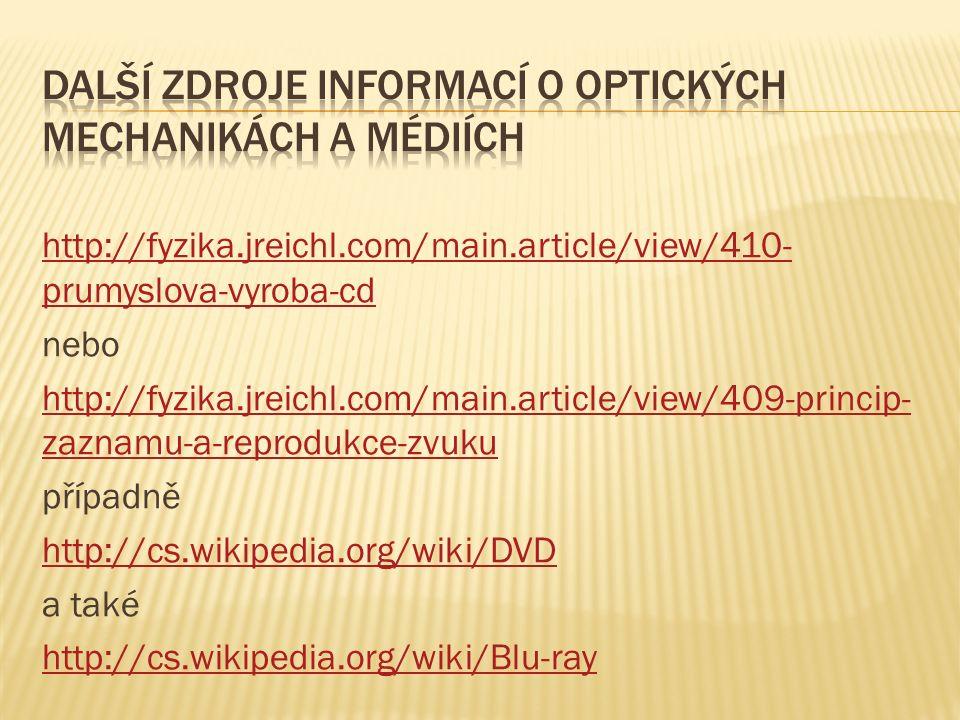 http://fyzika.jreichl.com/main.article/view/410- prumyslova-vyroba-cd nebo http://fyzika.jreichl.com/main.article/view/409-princip- zaznamu-a-reproduk