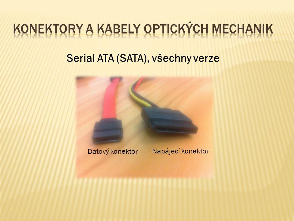 Serial ATA (SATA), všechny verze Datový konektor Napájecí konektor