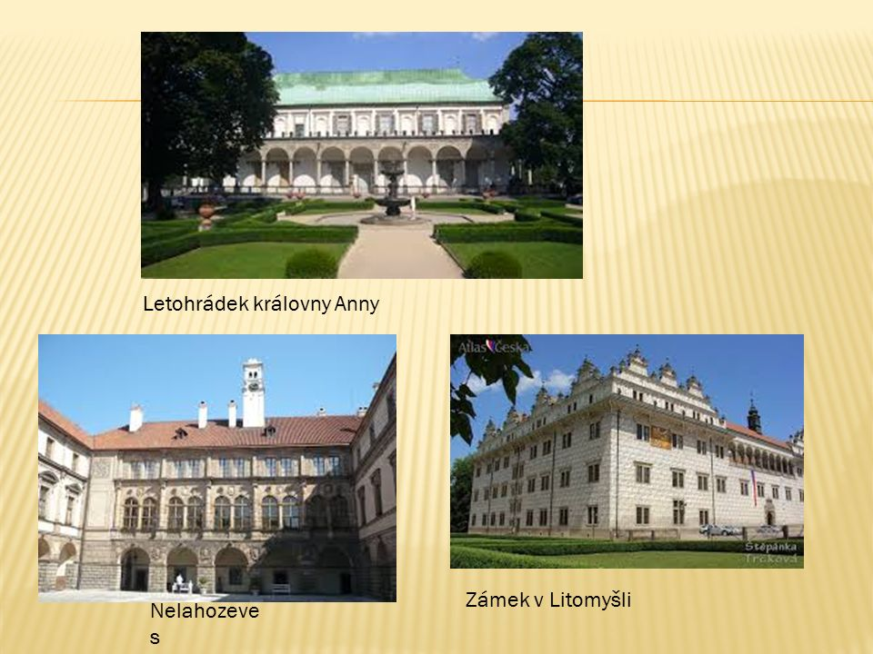 Letohrádek královny Anny Nelahozeve s Zámek v Litomyšli