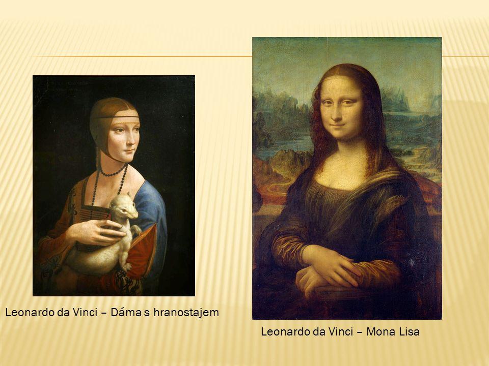 Leonardo da Vinci – Dáma s hranostajem Leonardo da Vinci – Mona Lisa