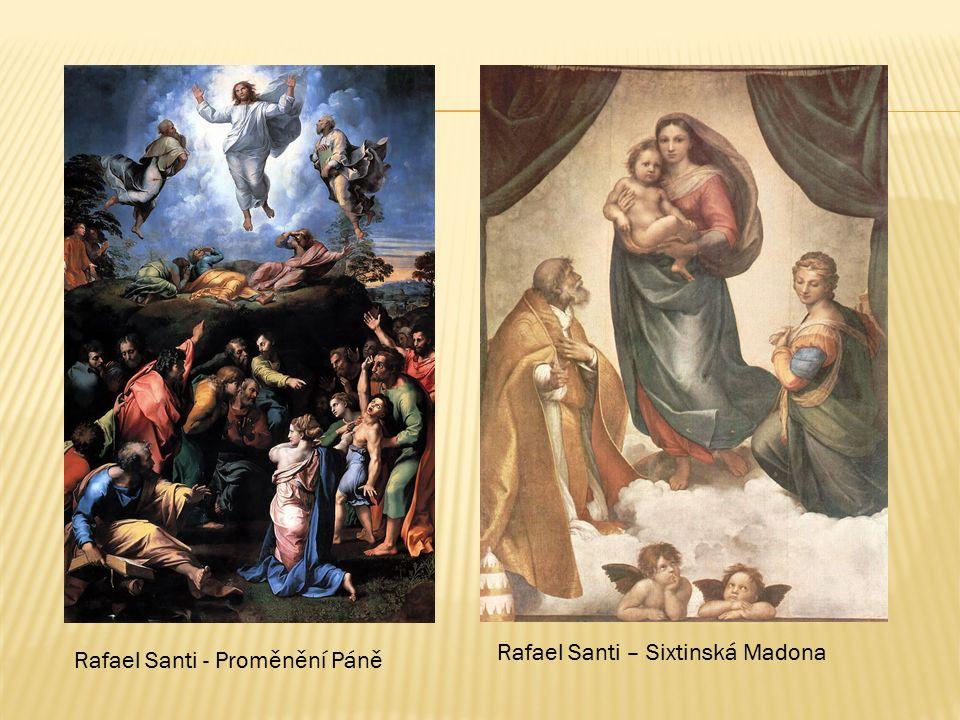 Rafael Santi - Proměnění Páně Rafael Santi – Sixtinská Madona