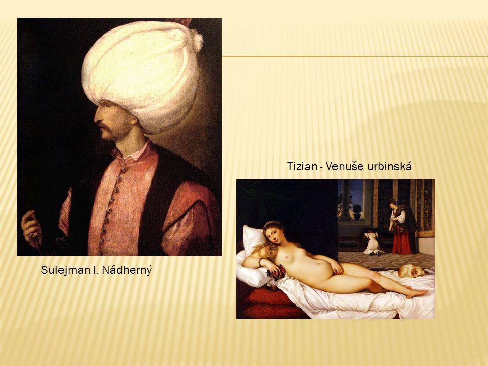 Tizian - Venuše urbinská Sulejman I. Nádherný