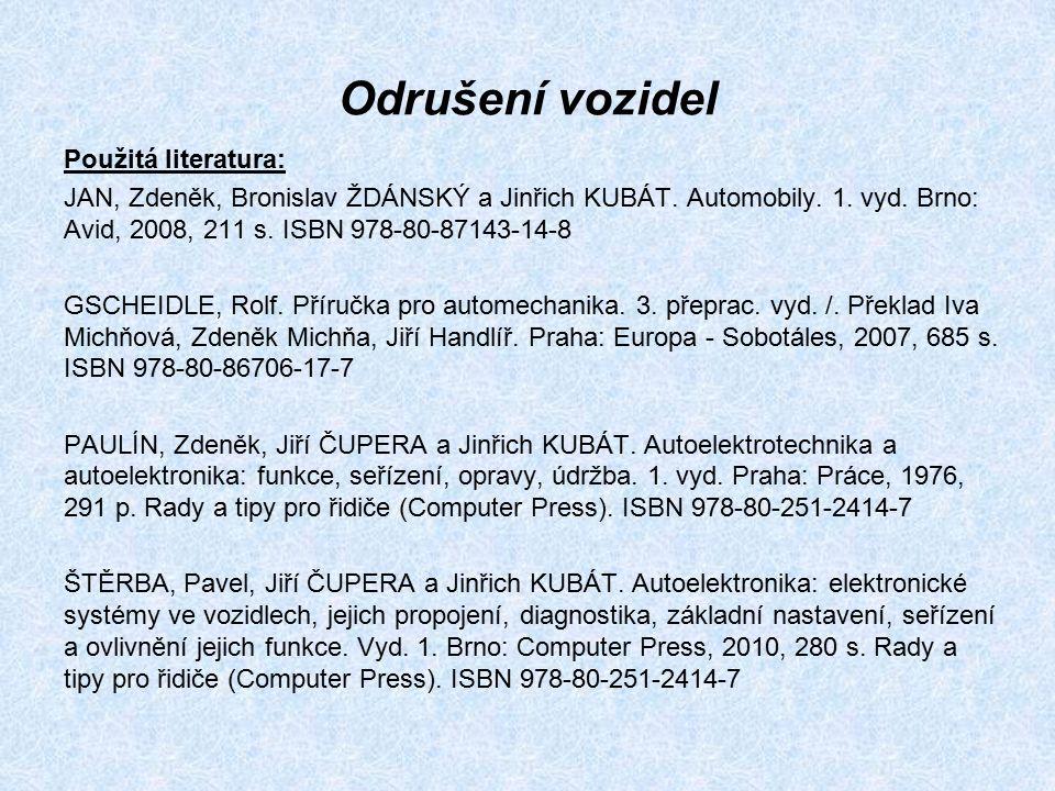 Odrušení vozidel Použitá literatura: JAN, Zdeněk, Bronislav ŽDÁNSKÝ a Jinřich KUBÁT.