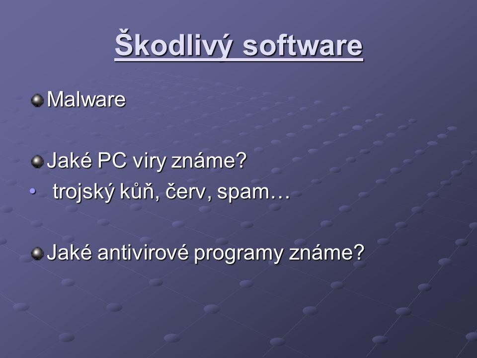 Škodlivý software Malware Jaké PC viry známe.