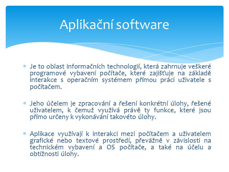  Je to oblast informačních technologií, která zahrnuje veškeré programové vybavení počítače, které zajišťuje na základě interakce s operačním systémem přímou práci uživatele s počítačem.