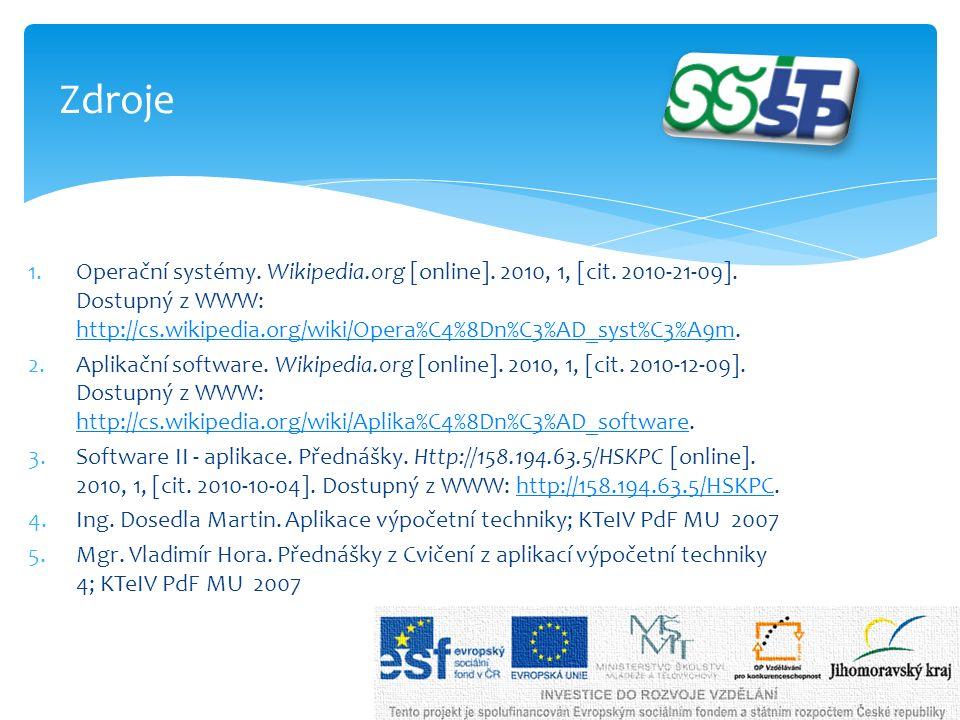 1.Operační systémy. Wikipedia.org [online]. 2010, 1, [cit.