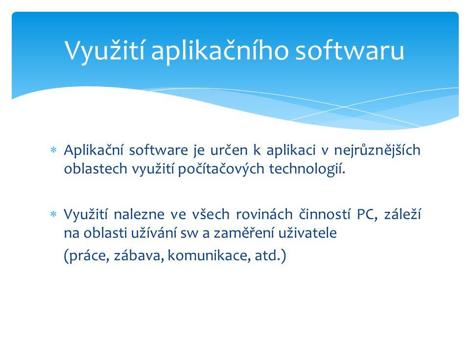  Aplikační software je určen k aplikaci v nejrůznějších oblastech využití počítačových technologií.
