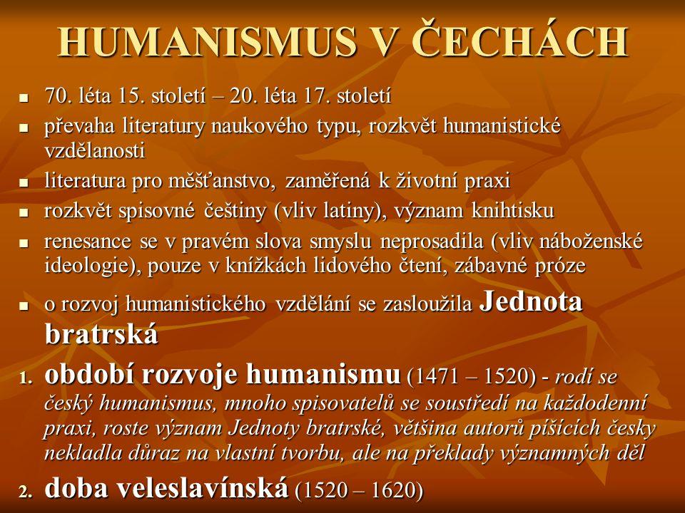 HUMANISMUS V ČECHÁCH 70. léta 15. století – 20. léta 17.