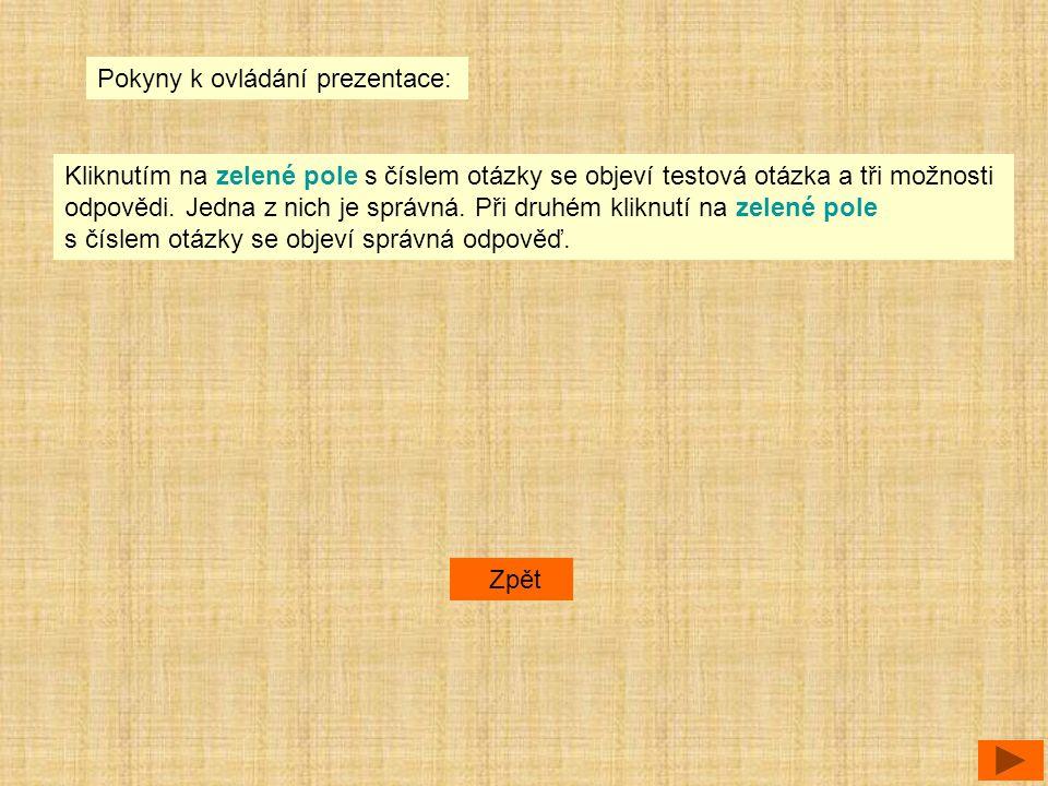 Použité zdroje: Vykoupil, Z., Antonín, R., Fejfušová, M.