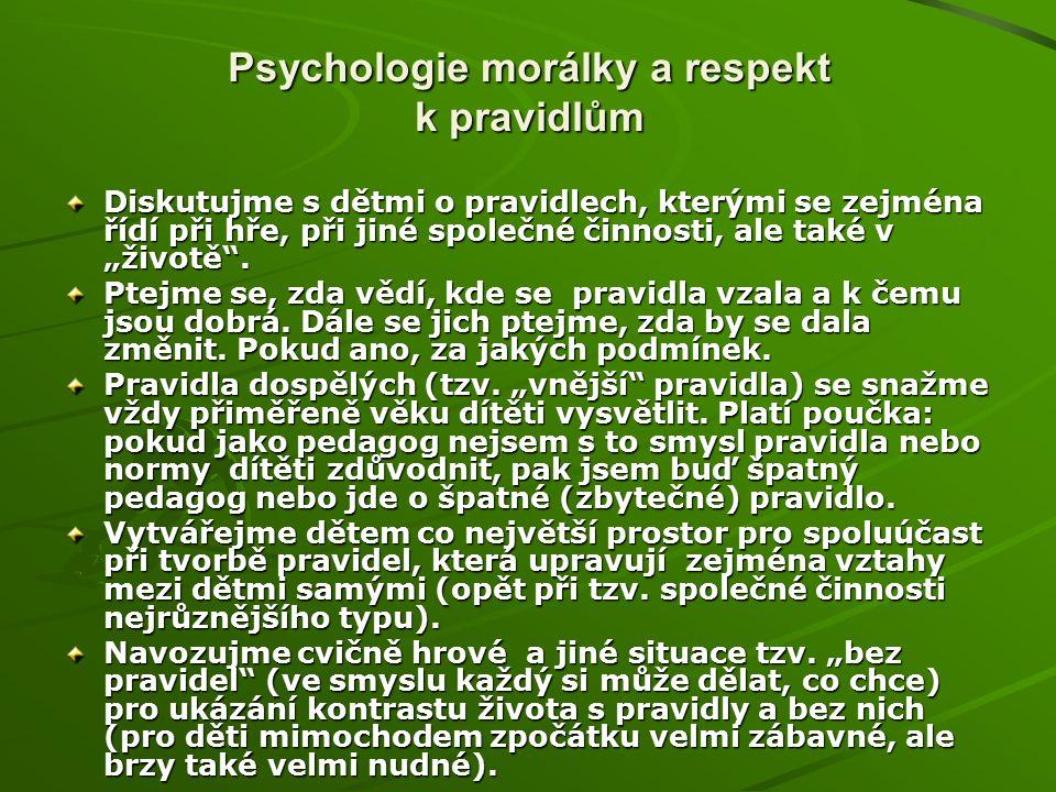 """Psychologie morálky a respekt k pravidlům Diskutujme s dětmi o pravidlech, kterými se zejména řídí při hře, při jiné společné činnosti, ale také v """"životě ."""