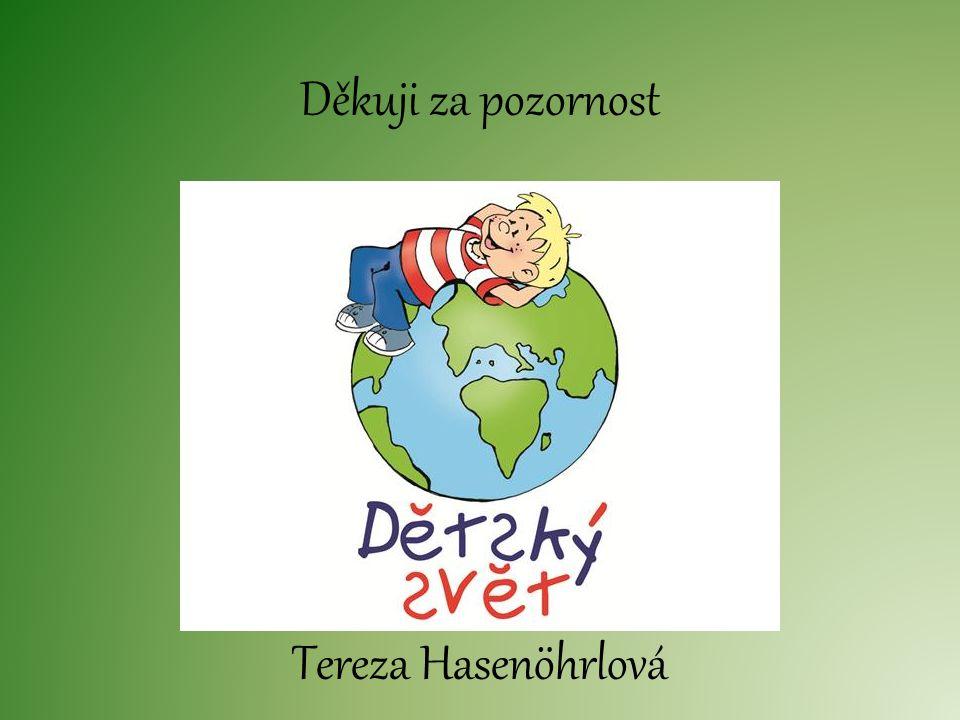 Děkuji za pozornost Tereza Hasenöhrlová