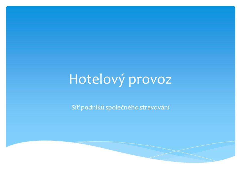 Hotelový provoz Síť podniků společného stravování