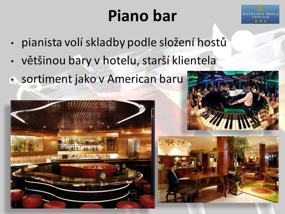 Piano bar pianista volí skladby podle složení hostů většinou bary v hotelu, starší klientela sortiment jako v American baru