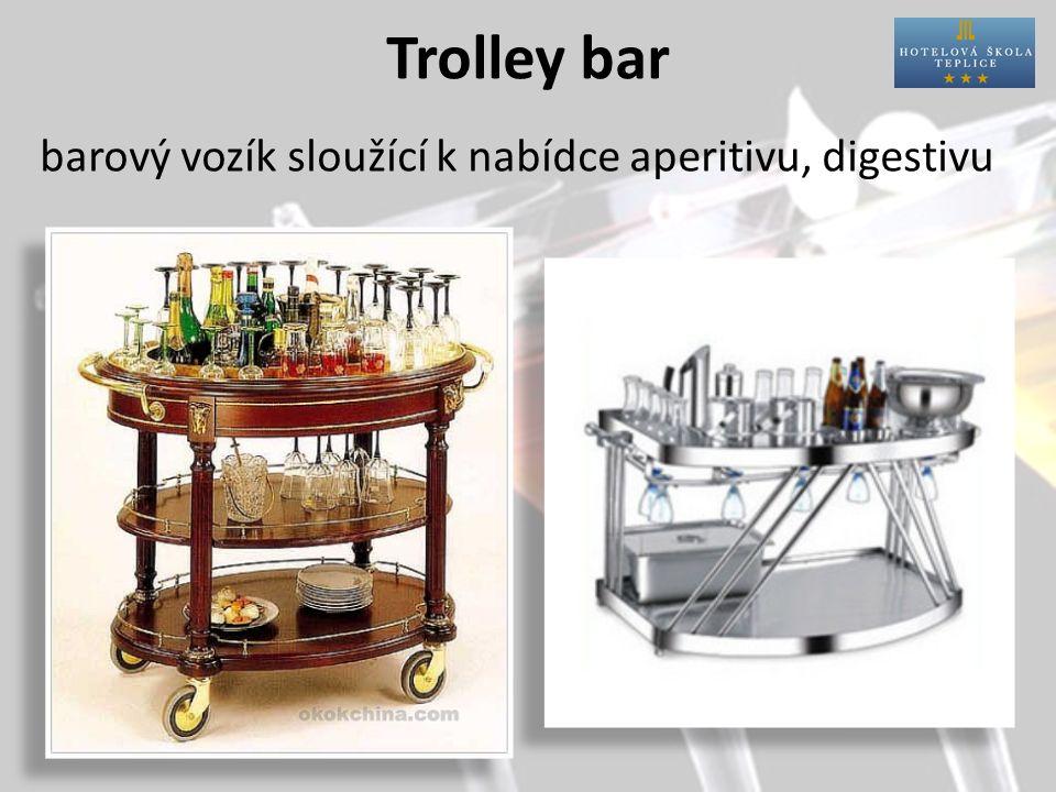 Trolley bar barový vozík sloužící k nabídce aperitivu, digestivu