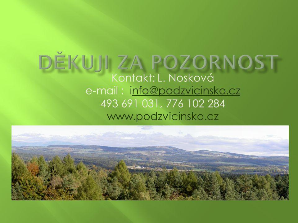 Kontakt: L. Nosková e-mail : info@podzvicinsko.cznfo@podzvicinsko.cz 493 691 031, 776 102 284 www.podzvicinsko.cz