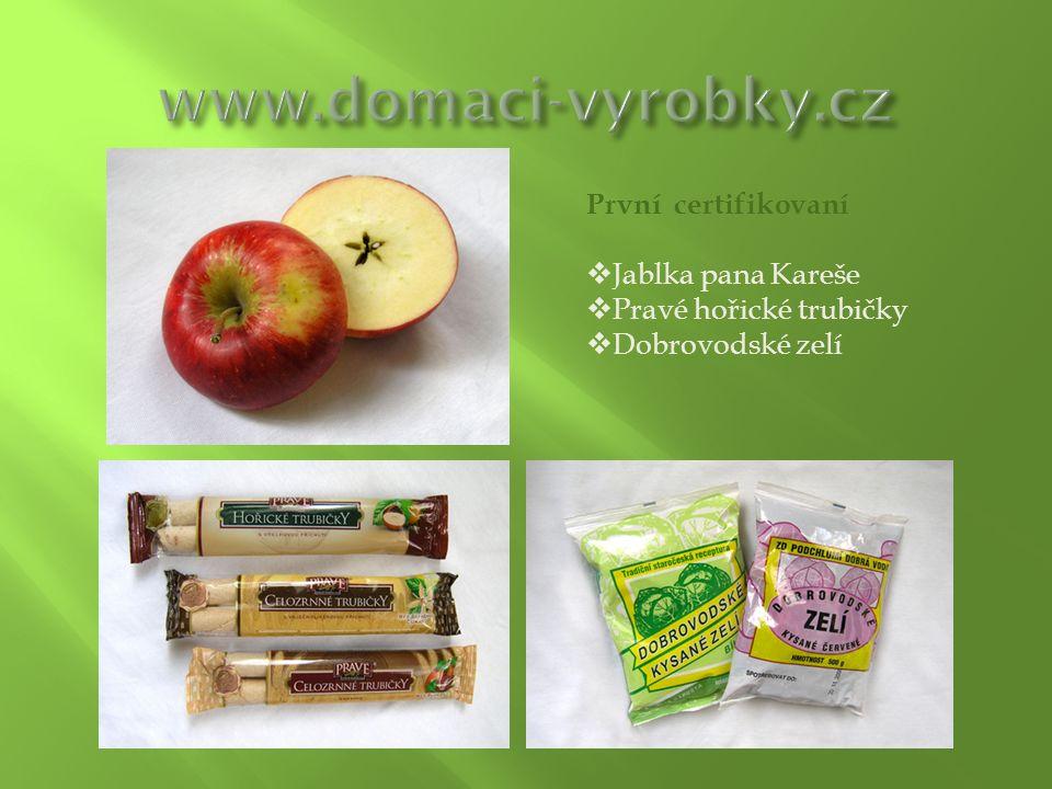 První certifikovaní  Jablka pana Kareše  Pravé hořické trubičky  Dobrovodské zelí