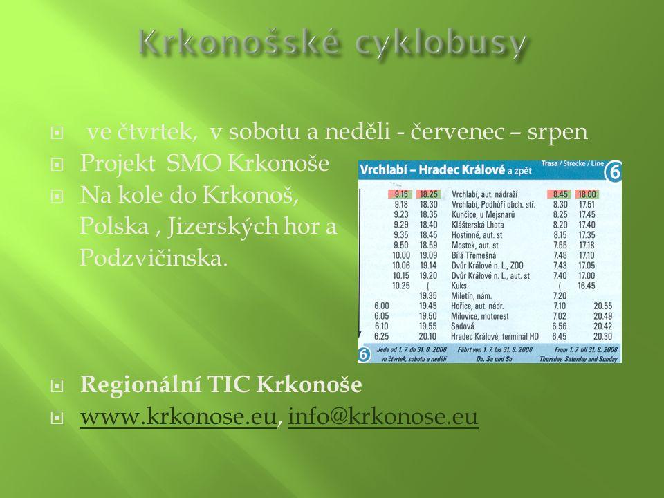  ve čtvrtek, v sobotu a neděli - červenec – srpen  Projekt SMO Krkonoše  Na kole do Krkonoš, Polska, Jizerských hor a Podzvičinska.  Regionální TI