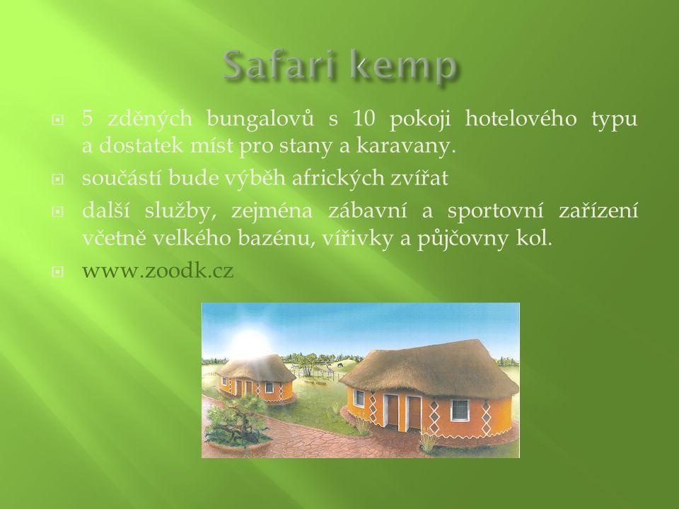  5 zděných bungalovů s 10 pokoji hotelového typu a dostatek míst pro stany a karavany.  součástí bude výběh afrických zvířat  další služby, zejména