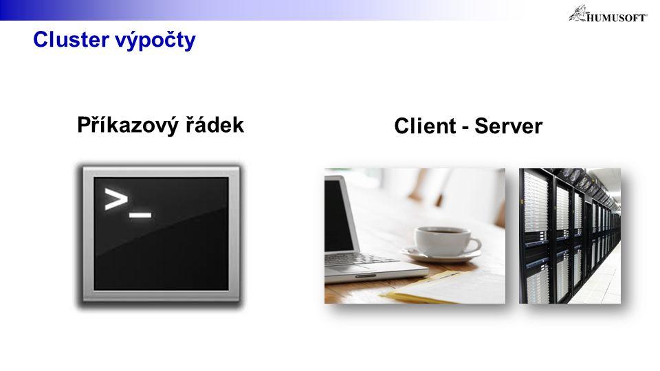 Cluster výpočty Příkazový řádek Client - Server