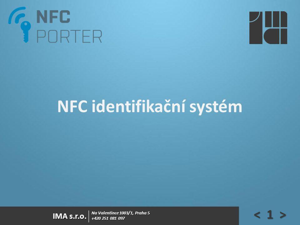 Na Valentince 1003/1, Praha 5 +420 251 081 097 IMA s.r.o. NFC identifikační systém