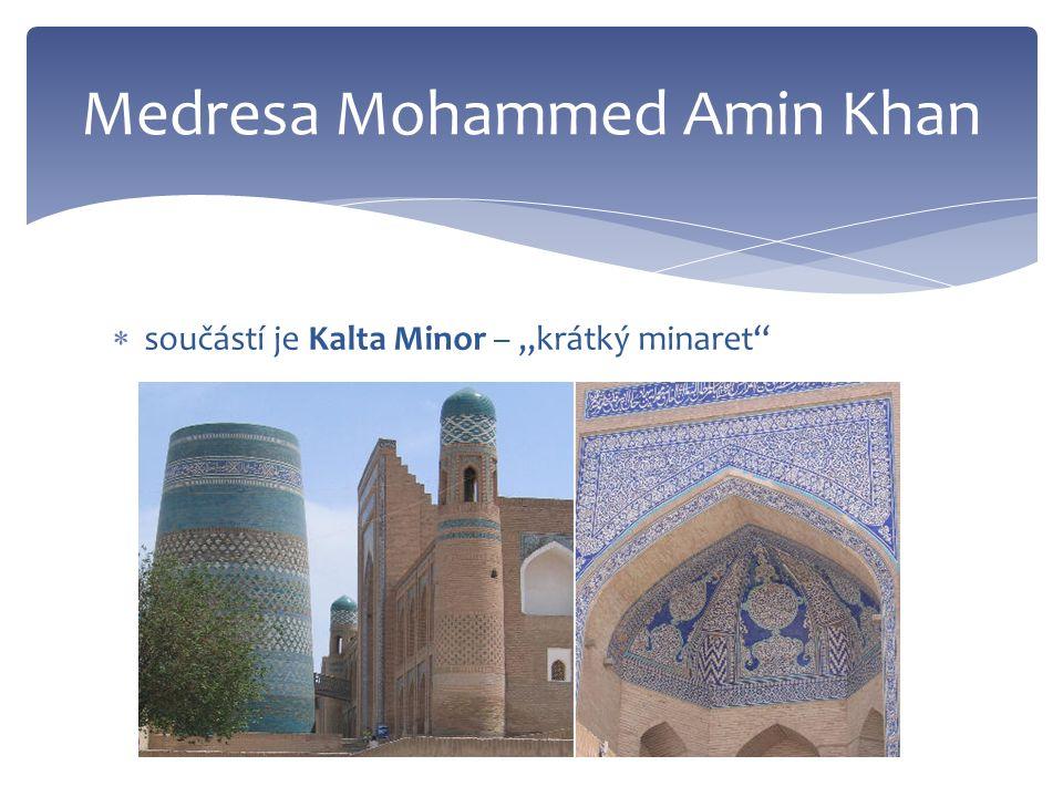""" součástí je Kalta Minor – """"krátký minaret Medresa Mohammed Amin Khan"""